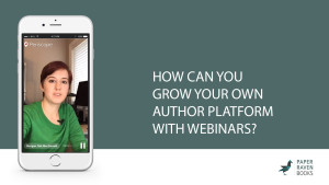 How can you grow your own author platform with webinars_cover