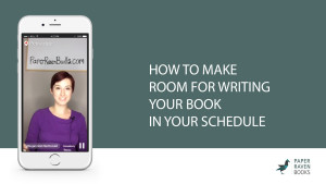 How to make room for writing your book in your schedule