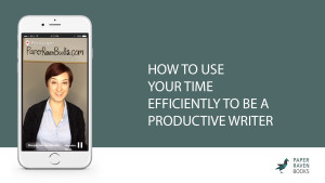 How to use your time efficiently to be a productive writer_coverV2