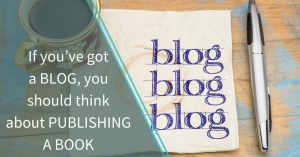 If you've got a blog, you should think about publishing a book