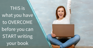 This is what you have to overcome before you can start writing your book