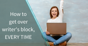 How to get over writer's block, every time