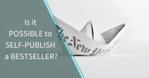 Is it possible to self-publish a bestseller?