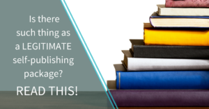 Is there such thing as a legitimate self-publishing package? Read this!