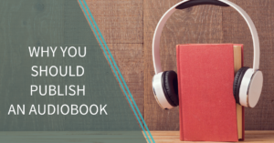 Why you should publish an audiobook, too