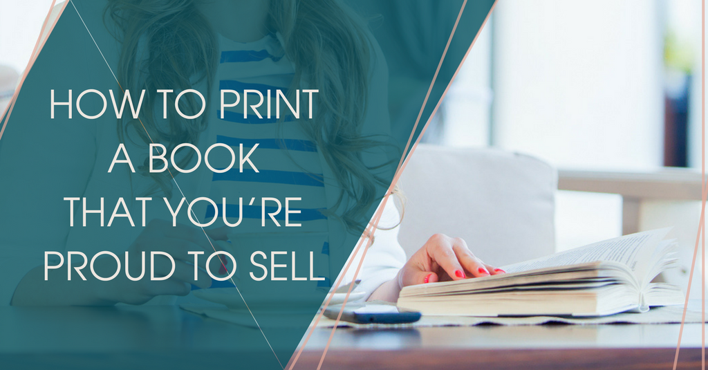 How to print a book that you're proud to sell