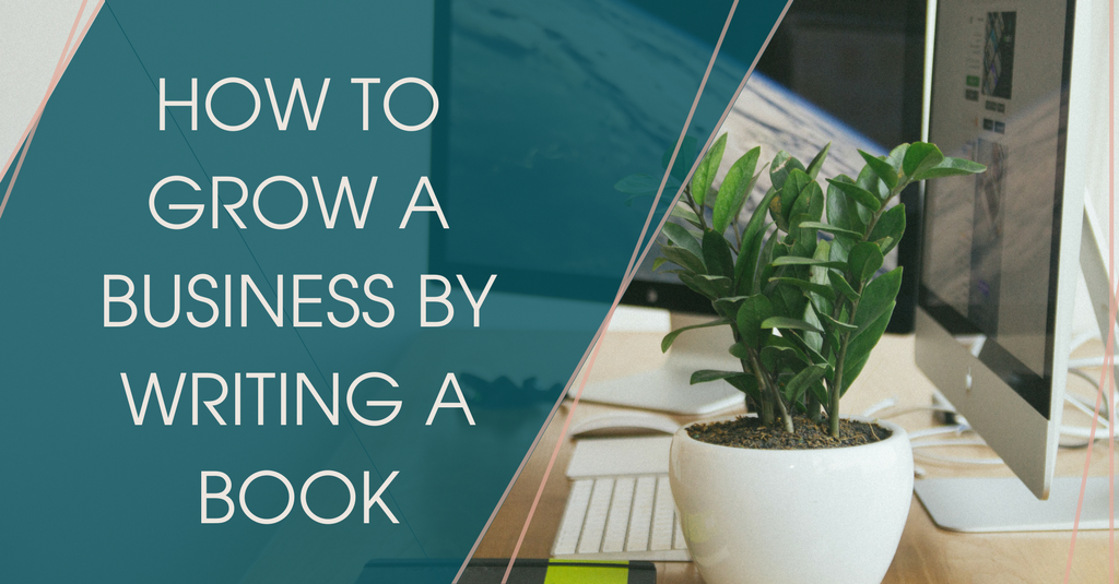 How to Grow a Business by Writing a Book