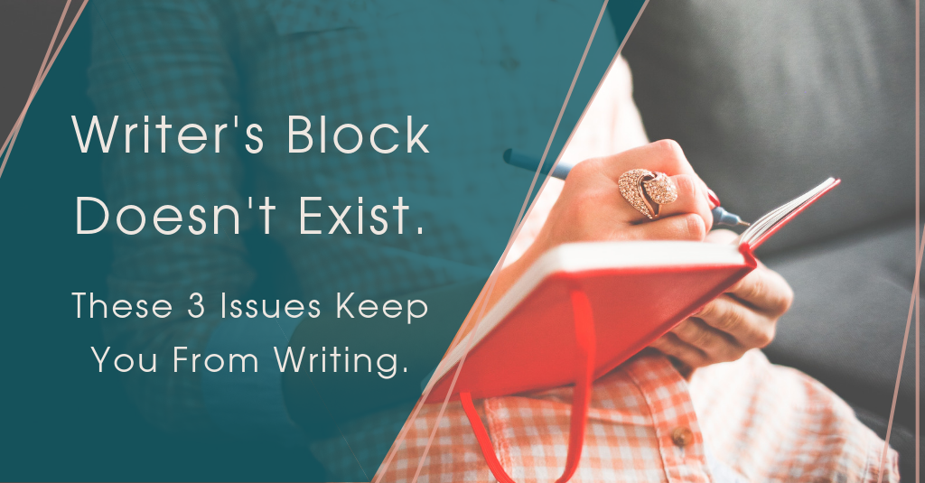 Writer's Block Doesn't Exist.