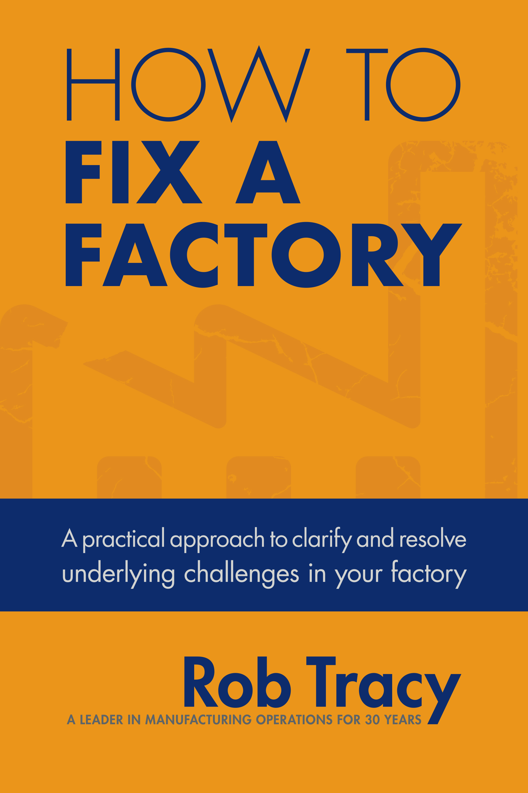 How to Fix a Factory by Rob Tracy