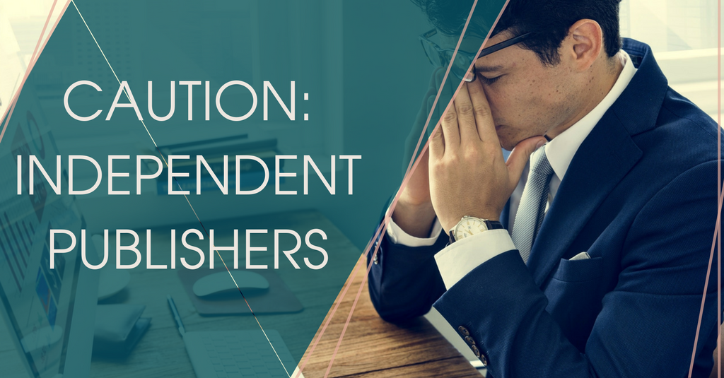 Caution: Independent Publishers