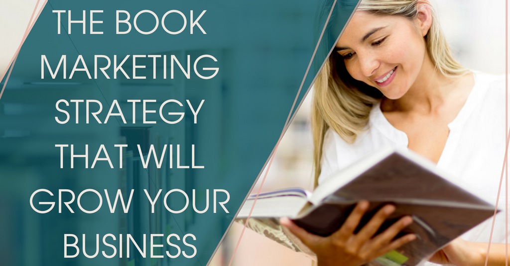 The Book Marketing Strategy That Will Grow Your Business