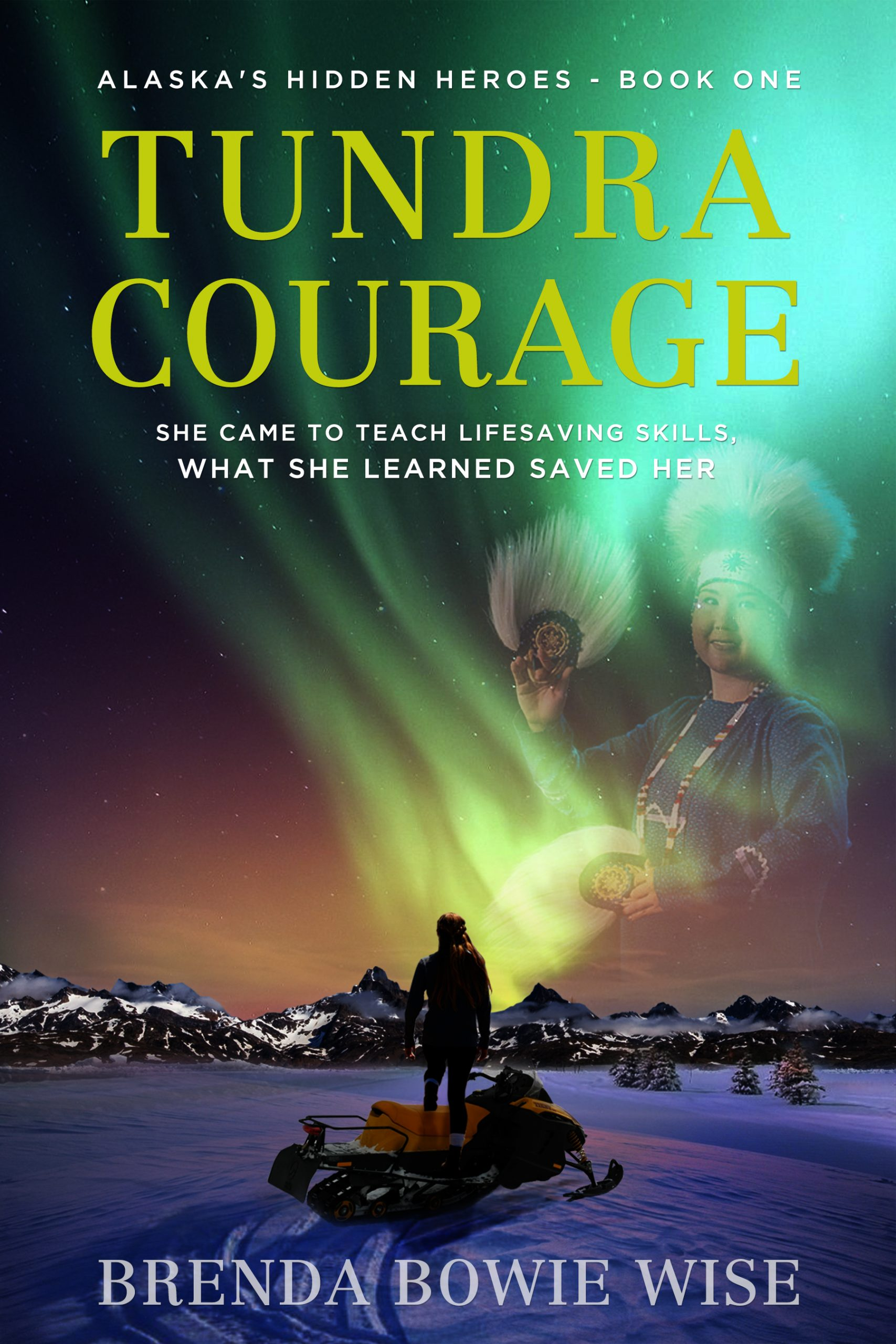 Tundra Courage by Brenda Bowie Wise
