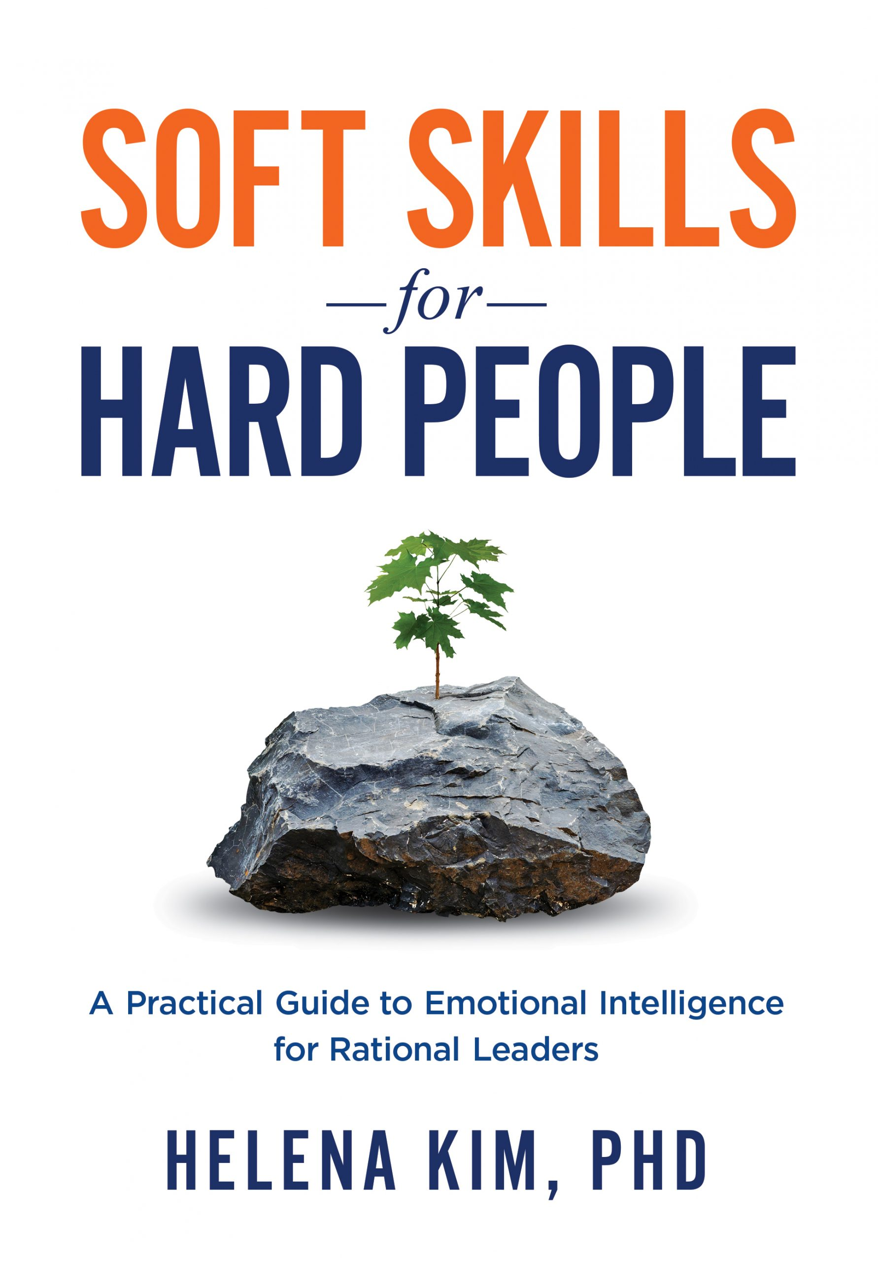 Soft Skills for Hard People by Helena Kim