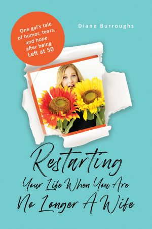 Restarting your life when you are no longer a wife by Diane Burroughs book cover